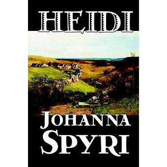 Heidi by Johanna Spyri Fiction Historical by Spyri & Johanna