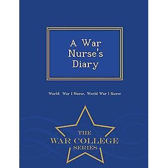 Ein Krieg Krankenschwestern Tagebuch War College-Serie von Krieg, den ich Krankenschwester & Welt