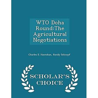 Doha-WTO RoundThe landbouwonderhandelingen geleerden keuze Edition door Hanrahan & Charles E.