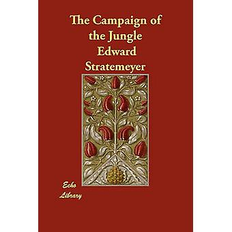 The Campaign of the Jungle by Stratemeyer & Edward