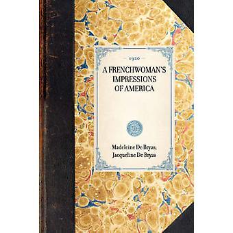 Frenchwomans Impressions of America by Bryas & Madeleine De