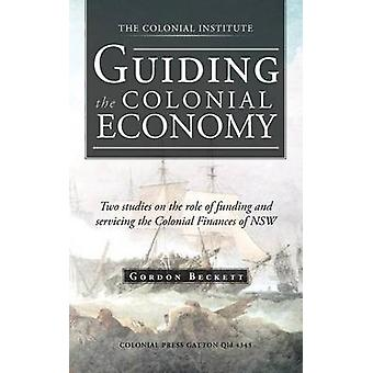 植民地経済の指導に関する2つの研究資金とサービスの役割について、ベケット & ゴードンによるニューサウスウェールズ州の植民地財政