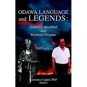 Odawa Language and Legends Andrew J. Blackbird and Raymond Kiogima by Cappel & Constance