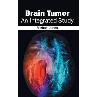 Brain Tumor An Integrated Study by Jones & Michael