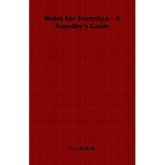 Wales for Everyman  A Travellers Guide by Piehler & H. a.