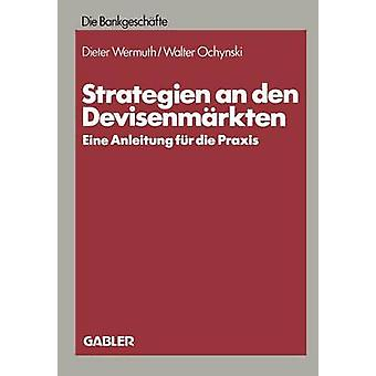 Strategien en den Devisenmrkten Eine Anleitung fr die Praxis av Wermuth & Dieter