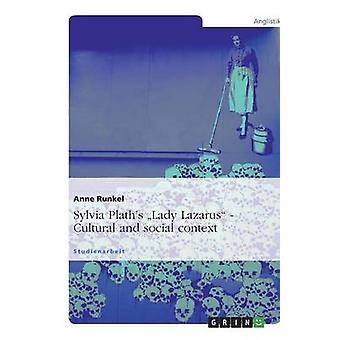Sylvia Plaths Lady Lazarus. Cultural and social context by Runkel & Anne