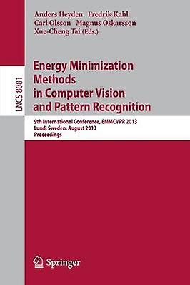 Energy Minimization Methods in Computer Vision and Pattern Recognition  9th International Conference EMMCVPR 2013 Lund Sweden August 1921 2013. Proceedings by Heyden & Anders