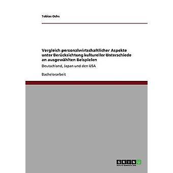 -Vergleich Personalwirtschaftlicher Aspekte Unter Bercksichtung Kultureller Unterschiede ein Ausgewhlten Beispielen von Ochs & Tobias