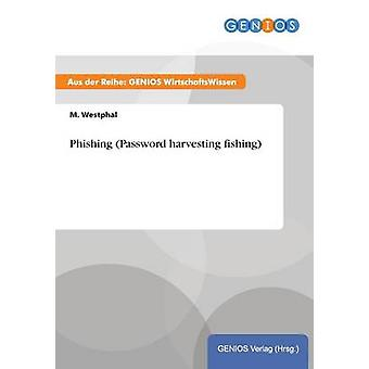 Phishing Password harvesting fishing by Westphal & M.