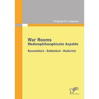 War Rooms Medienphilosophische Aspekte av Jungmeier & Wolfgang Karl