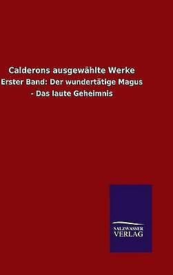 Calderons ausgewhlte Werke by ohne Autor