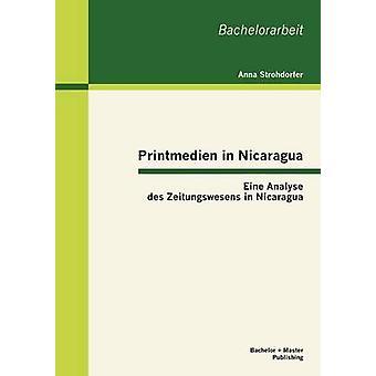 Printmedien in Nicaragua Eine analyseren des Zeitungswesens in Nicaragua door Strohdorfer & Anna