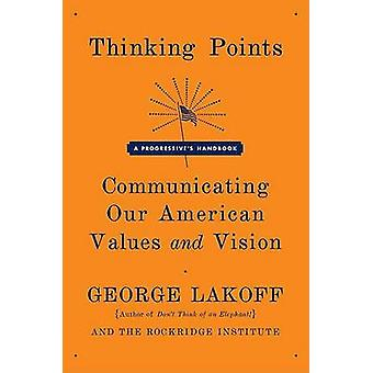 Thinking Points by Lakoff George - 9780374530907 Book
