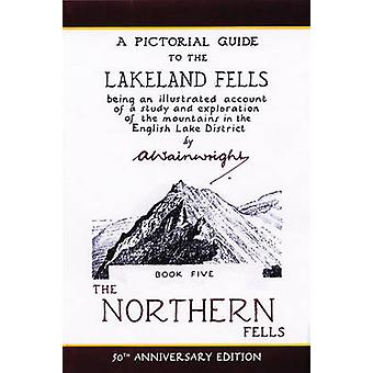 The Northern Fells - Pictorial Guides to the Lakeland Fells (Lake Dist