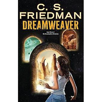 Dreamweaver by C S Friedman - 9780756411855 Book