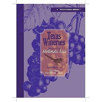 Texas Wineries by Melinda Esco - 9780875653969 Book