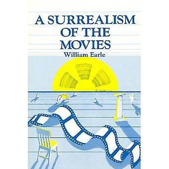 Surrealism of the Movies by Earle - 9780913750025 Book