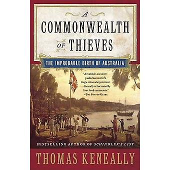 A Commonwealth of Thieves - The Improbable Birth of Australia by Thoma