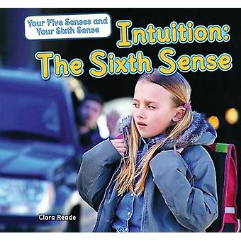 Intuition - The Sixth Sense by Clara Reade - 9781477728581 Book