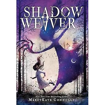 Shadow Weaver by Marcykate Connolly - 9781492649953 Book