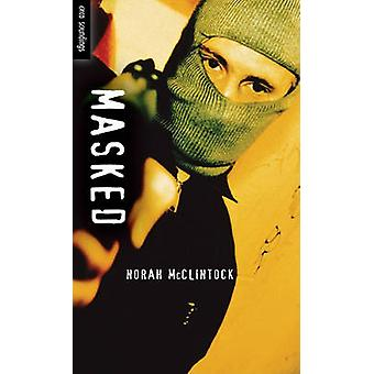 Masked by Norah McClintock - 9781554693658 Book
