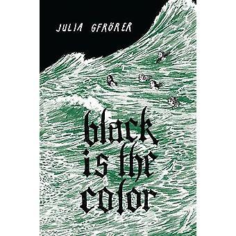 Black is the Color by Julia Gfrorer - Julia Gfrorer - 9781606997178 B
