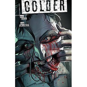 Colder Volume 3 by Paul Tobin - Juan Ferreyra - 9781616557768 Book