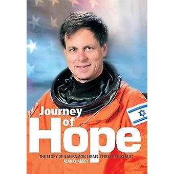 Journey of Hope - The Story of Ilan Ramon - Israel's First Astronaut b