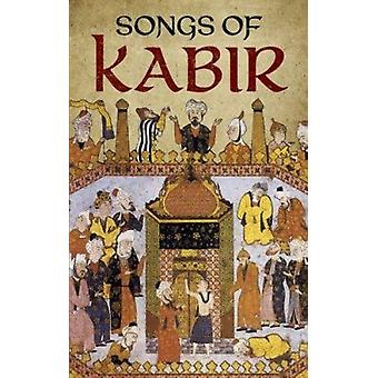 Songs of Kabir (Dover Books on Literature & Drama) Book
