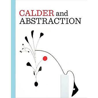 Calder et Abstraction - de d'Avant-Garde à l'emblématique par Stephanie Barro