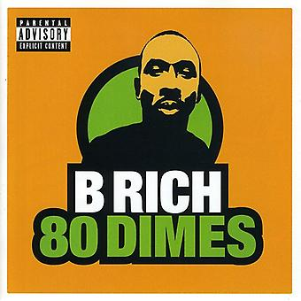 B Rich - 80 Dimes [CD] USA import