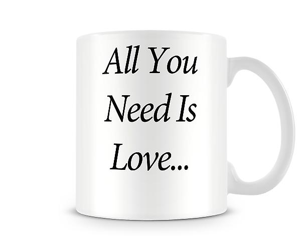All You Need Is Love Printed Mug