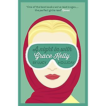 A Night in with Grace Kelly - A Night - Book 3 by Lucy Holliday - 97800