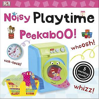 Noisy Playtime Peekaboo! by DK - 9780241237694 Book