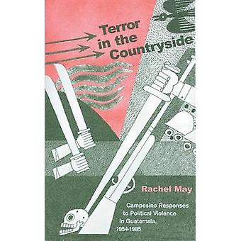 Terror in the Countryside - Campesino Responses to Political Violence