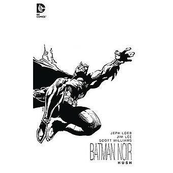 Batman Noir - Hush  by Jim Lee - Scott Williams - Jeph Loeb - 97814012
