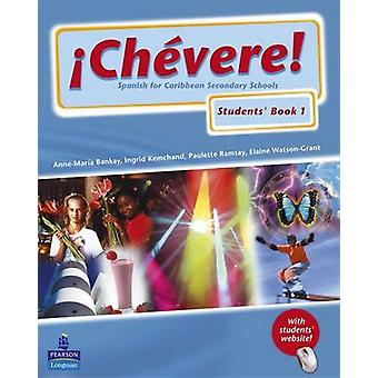 Chevere Pupils - Spanish for Caribbean Secondary Schools - Book 1 by Ba