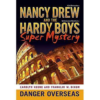 Danger Overseas by Carolyn Keene - Franklin W. Dixon - 9781416957775