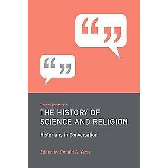 Thèmes récents dans l'histoire de la Science et la Religion - historiens en C