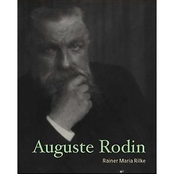 Auguste Rodin av Rainer Maria Rilke - 9781606065617 bok
