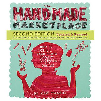 The Handmade Marketplace (2nd Revised edition) by Kari Chapin - 97816