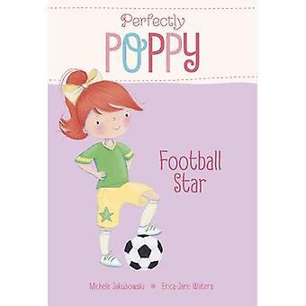 Football Star by Michele Jakubowski - Erica-Jane Waters - 97817820219