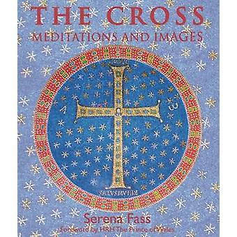 The Cross - Meditations and Images by Serena Fass - Charles - 97819085