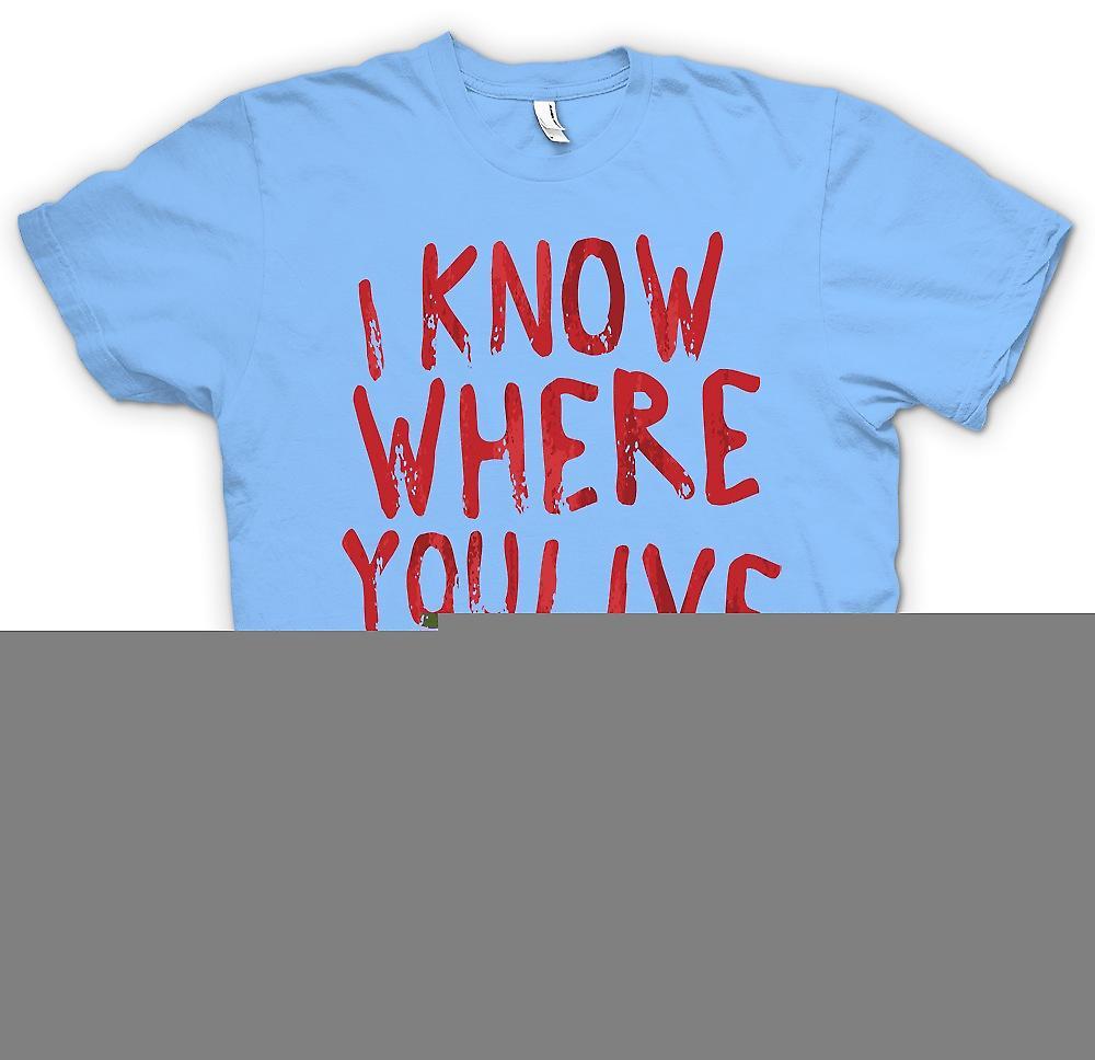 Herr T-shirt - jag vet var du bor - roliga Stalker