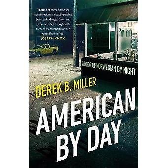 American By Day by Derek B. Miller - 9780857525369 Book