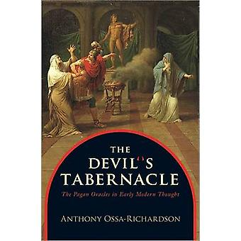 The Devil's Tabernacle - The Pagan Oracles in Early Modern Thought by
