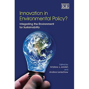 Innovation in Environmental Policy? - Integrating the Environment for