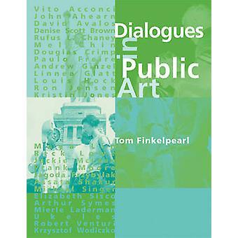 Dialogues in Public Art by Tom Finkelpearl - 9780262561488 Book