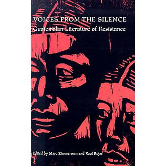 Voices from the Silence - Guatemala Literature of Resistance by Mark Z